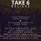 Take 6 Takes Six Billboard Chart Spots with New Album BELIEVE