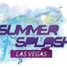 SUMMER SPLASH LAS VEGAS Announces Dates for 9th Annual VIP EDM Festival