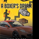 Alvin Bolton Releases A BOXER'S DREAM