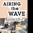 Mike Siegel Pens AIRING THE WAVE