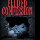 Murderer Tells Story in New Psychological Novel, ELUDED CONFESSION