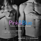 iTunes & Google Play to Present Acclaimed Documentary PINK & BLUE: COLORS of HEREDITARY CANCER Today