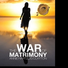 THE WAR OF MATRIMONY is Released