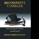 Kenneth David Brubacher Releases MENNONITE COBBLER