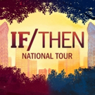 Tickets on Sale Now for IF/THEN in Cincinnati This Winter