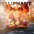 Elliphant's New Album LIVING LIFE GOLDEN Out Today