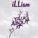 Hip Hop Duo iLLism Releases New Music Video for 'Talk About It'