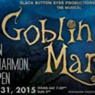 Black Button Eyes Productions Present GOBLIN MARKET, Now thru 10/31