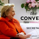 Hillary Clinton Set for Special Edition of THE CONVERSATION WITH AMANDA de CADENET, 1/13