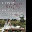 Tee Fuller Launches First Book, LOOKING FOR LOVE IN ALL THE WRONG HUSBANDS