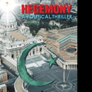 New Thriller Novel, HEGEMONY is Released