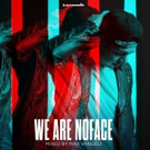 Max Vangelli and Armada Team Up for WE ARE NOFACE