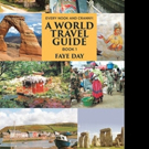 Faye Day Releases 'Every Nook and Cranny: A World Travel Guide'