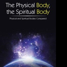 'The Physical Body, The Spiritual Body' is Released
