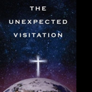 THE UNEXPECTED VISITATION is Released