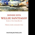 'Donde Esta Willie Santiago—Stories of the Cuban Revival' is Released