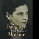 Irena Powell Pens Memoir, THE DAUGHTER WHO SOLD HER MOTHER