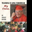 Ernest Danek Announces TEACHING IN LONG UNDERWEAR: MY CHINA