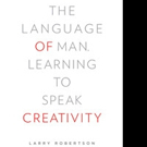'The Language of Man: Learning to Speak Creativity' is Released