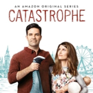 Amazon Orders Two Additional Seasons of the Critically-Acclaimed Comedy CATASTROPHE
