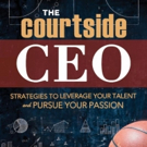 Former NBA Star, Jonathan Bender, Launches New Book, THE COURTSIDE CEO: STRATEGIES TO LEVERAGE YOUR TALENT AND PURSUE YOUR PASSION