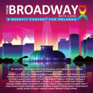 On Sale Today!  'From Broadway With Love For Orlando' Benefit Concert Now Available as Double CD, DVD, and Blu-ray
