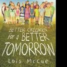 Lois McCue Shares a Better Tomorrow in New Book