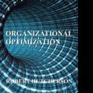 Robert Hucherson Pens ORGANIZATIONAL OPTIMIATION