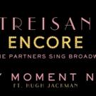 FIRST LISTEN - Barbra Streisand & Hugh Jackman Duet on 'Any Moment Now' from 'ENCORE'