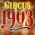 BWW Review: CIRCUS 1903 at Music Hall At Fair Park