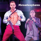 Get Ready for the Seduction! BROADWAY BARES Slates 2017 Date
