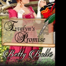EVELYN'S PROMISE by Betty Bolte is Released