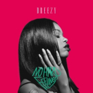 Dreezy to Release Debut Full-Length Album in July
