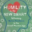 HUMILITY IS THE NEW SMART is Released