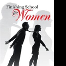 Roman Plastich Announces Marketing Campaign for 'Finishing School for Women'