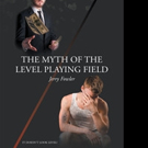 Jerry Fowler Pens 'The Myth Of The Level Playing Field'