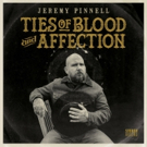 Jeremy Pinnell to Release Sophomore Studio Album 'Ties of Blood and Affection'