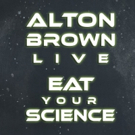 Alton Brown to Bring 'EAT YOUR SCIENCE' Tour to Hershey Theatre This Fall Photo