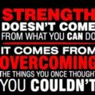 Fitness Tip of the Day: Have the Strength to Overcome