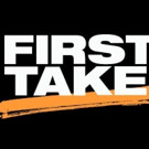Next Week's Lineup Announced for FIRST TAKE on ESPN