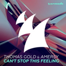Thomas Gold & Amersy's 'Can't Stop This Feeling' Out Now on Armada Music