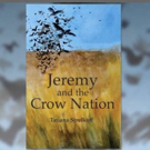 JEREMY AND THE CROW NATION by Tatiana Strelkoff is Released
