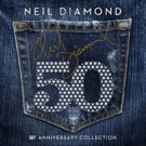 Neil Diamond Celebrates '50' with Release of 3 CD Anniversary Collection
