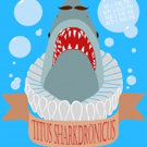 BWW Review: TITUS SHARKDRONICUS Combines Shakespeare and Sharks for the Fringe