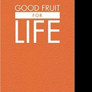 GOOD FRUIT FOR LIFE is Released