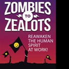 ZOMBIES TO ZEALOTS is Released