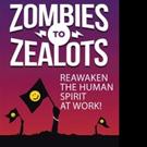 ZOMBIES TO ZEALOTS is Released