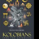 Floyd Willmore Pens KOLOBIANS SEEK THE AFTERLIFE