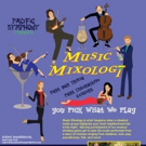 Pacific Symphony to Kick Off New MUSIC MIXOLOGY Series, Today