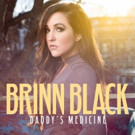 Singer/Songwriter Brinn Black Debuts Single and Music Video for 'Daddy's Medicine'